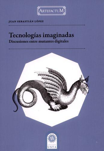 Tecnologias Imaginadas Discusiones Entre Mutantes Digitales