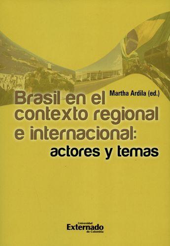 Brasil En El Contexto Regional E Internacional Actores Y Temas