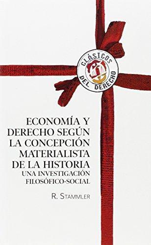 Economia Y Derecho Segun La Concepcion Materialista De La Historia Una Investigacion Filosofico-Social
