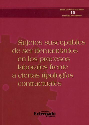 Sujetos Susceptibles De Ser Demandados En Los Procesos Laborales Frente A Ciertas Tipologias Contractuales