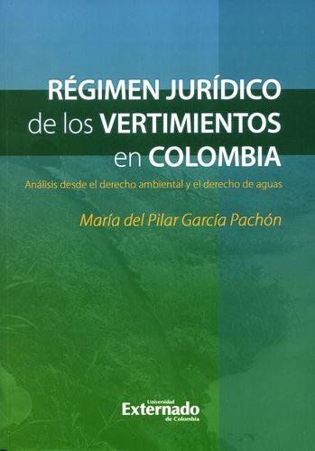 Regimen Juridico De Los Vertimientos En Colombia. Analisis Desde El Derecho Ambiental