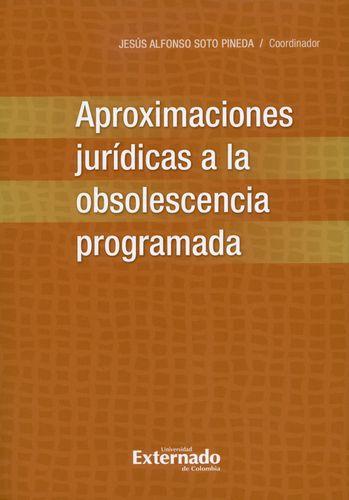 Aproximaciones Juridicas A La Obsolescencia Programada