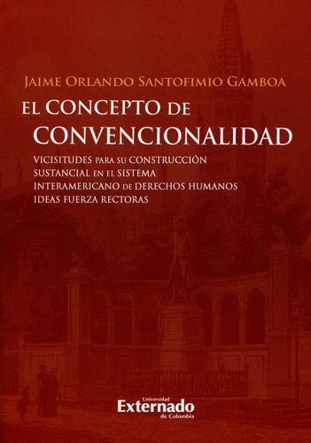 Concepto De Convencionalidad Vicisitudes Para Su Construccion Sustancial En El Sistema Interamericano De Derec
