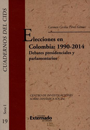 Elecciones En Colombia 1990-2014 (+Cd) Debates Presidenciales Y Parlamentarios