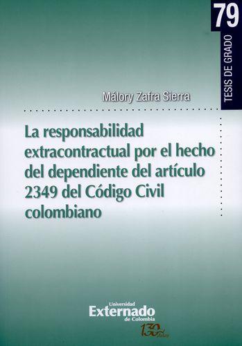 Responsabilidad Extracontractual Por El Hecho Del Dependiente Del Articulo 2349 Del Codigo Civil Colombiano, L