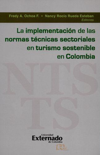 Implementacion De Las Normas Tecnicas Sectoriales En Turismo Sostenible En Colombia, La