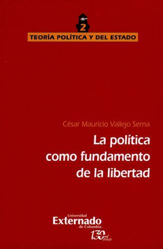 Politica Como Fundamento De La Libertad, La