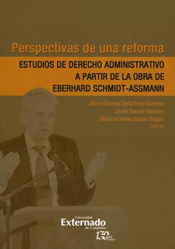 Perspectivas De Una Reforma Estudios De Derecho Administrativo A Partir De La Obra De Eberhard Schmidt Assmann