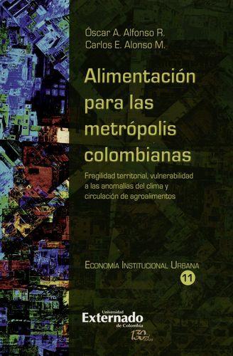 Alimentacion Para Las Metropolis Colombianas Fragilidad Territorial Vulnerabilidad A Las Anomalias Del Clima Y
