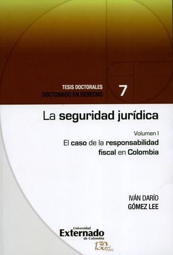 Seguridad Juridica (I) El Caso De La Responsabilidad Fiscal En Colombia, La