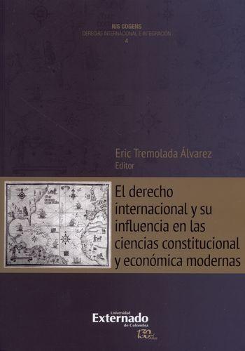 Derecho Internacional Y Su Influencia En Las Ciencias Constitucional Y Economica Modernas, El