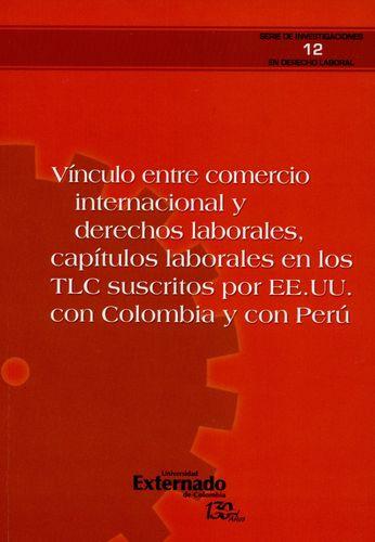 Vinculo Entre Comercio Internacional Y Derechos Laborales, Capitulos Laborales En Los Tlc Suscritos Por Ee.Uu.