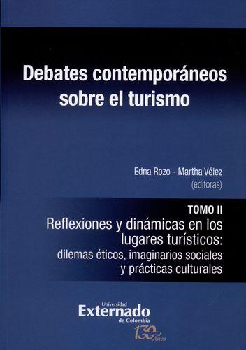 Debates Contemporaneos (T.Ii) Sobre El Turismo. Reflexiones Y Dinamicas En Los Lugares Turisticos