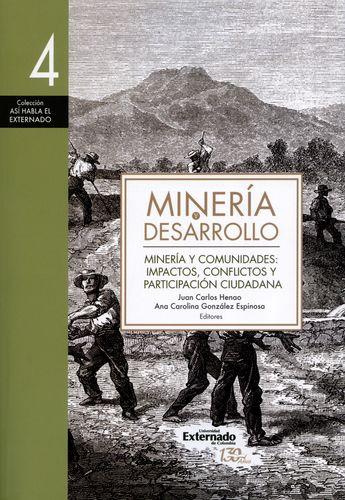 Mineria Y Desarrollo (4) Mineria Y Comunidades: Impactos, Conflictos Y Participacion Ciudadana