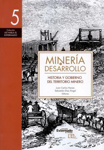 Mineria Y Desarrollo (5) Historia Y Gobierno Del Territorio Minero