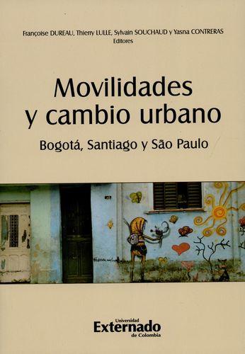 Movilidades Y Cambio Urbano. Bogota, Santiago Y Sao Paulo