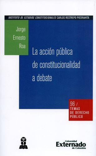 Accion Publica De Constitucionalidad A Debate, La