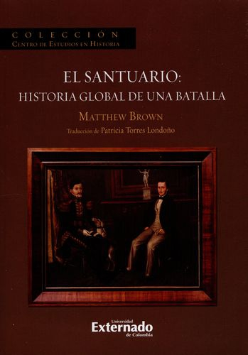 Santuario Historia Global De Una Batalla, El