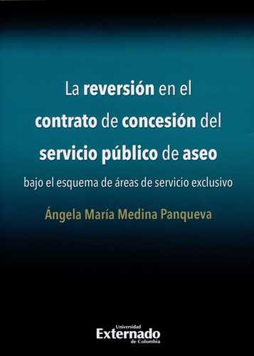 Reversion En El Contrato De Concesion Del Servicio Publico De Aseo, La