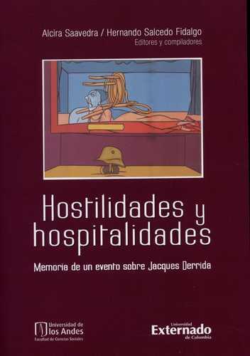 Hostilidades Y Hospitalidades. Memoria De Un Evento Sobre Jacques Derrida