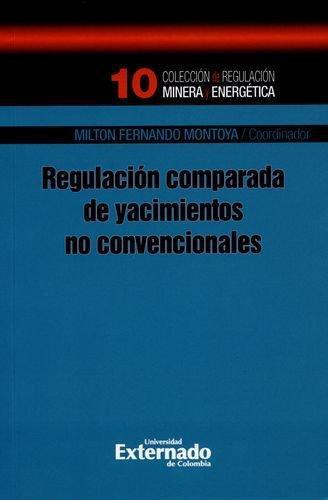Regulacion Comparada De Yacimientos No Convencionales