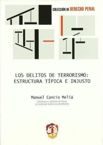 Delitos De Terrorismo: Estructura Tipica E Injusto