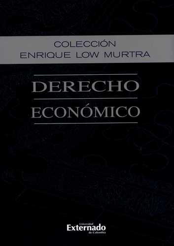 Derecho Economico (X) Enrique Low Murtra