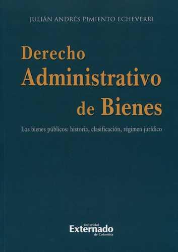 Derecho Administrativo De Bienes Los Bienes Publicos Historia Clasificacion Regimen Juridico