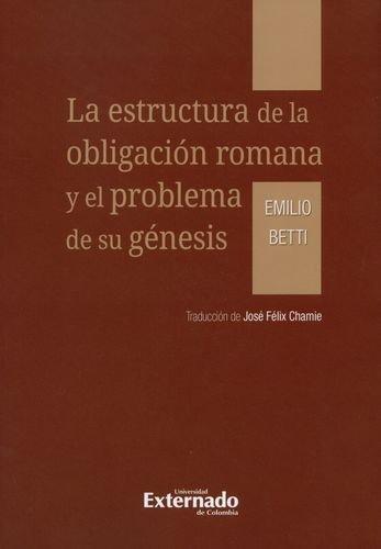 Estructura De La Obligacion Romana Y El Problema De Su Genesis, La