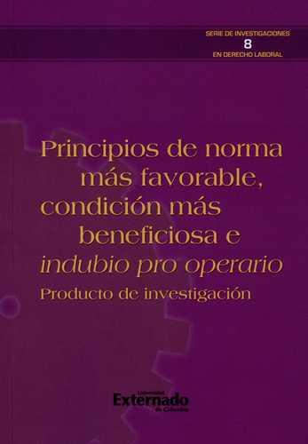 Principios De Norma Mas Favorable Condicion Mas Beneficiosa E Indubio Pro Operario