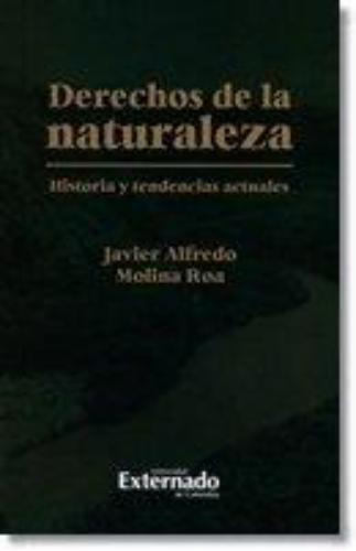 Derechos De La Naturaleza Historia Y Tendencias Actuales