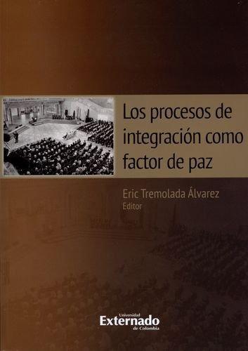 Procesos De Integracion Como Factor De Paz, Los