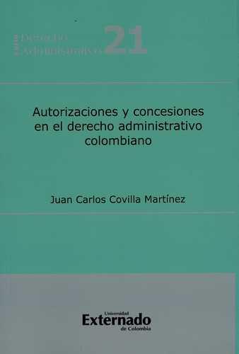 Autorizaciones Y Concesiones En El Derecho Administrativo Colombiano