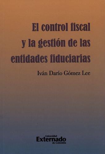 Control Fiscal Y La Gestion De Las Entidades Fiduciarias, El