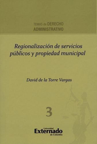 Regionalizacion De Servicios Publicos Y Propiedad Municipal