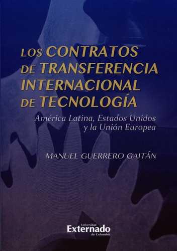 Contratos De Transferencia Internacional De Tecnologia. America Latina, Estados Unidos Y La Union Europea, Los