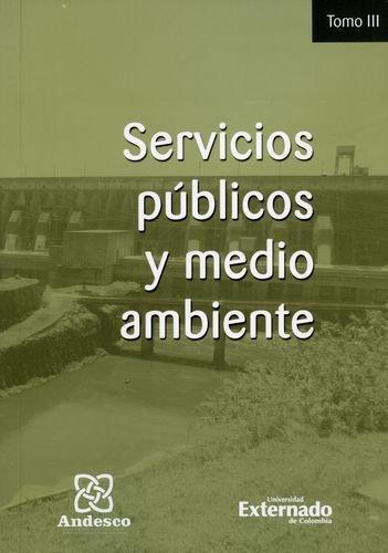 Servicios Publicos Y Medio (Tomo Iii) Ambiente
