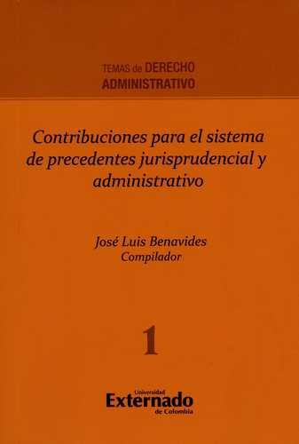 Contribuciones Para El Sistema De Precedentes Jurisprudencial Y Administrativo
