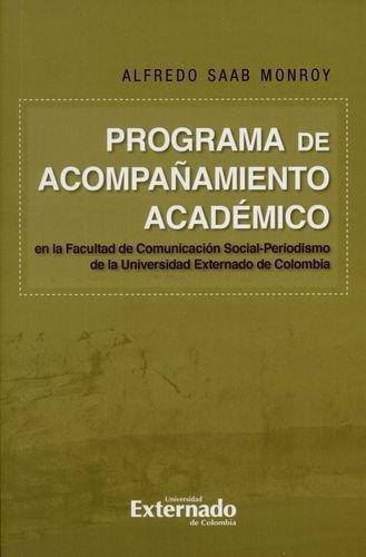 Programa De Acompañamiento Academico En La Facultad De Comunicacion Social-Periodismo