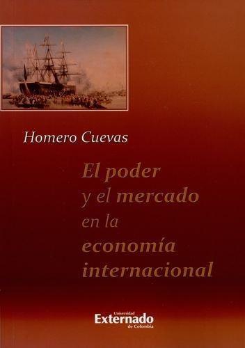 Poder Y El Mercado En La Economia Internacional, El