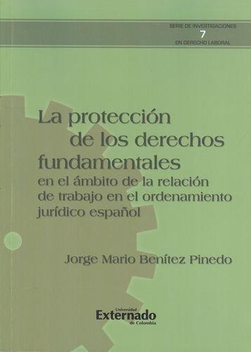 Proteccion De Los Derechos Fundamentales En El Ambito De La Relacion De Trabajo, La