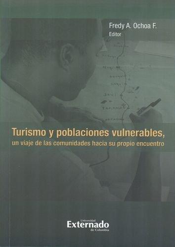 Turismo Y Poblaciones Vulnerables, Un Viaje De Las Comunidades Hacia Su Propio Encuentro