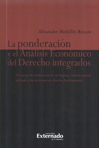 Ponderacion Y El Analisis Economico Del Derecho Integrados, La
