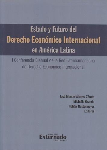 Estado Y Futuro Del Derecho Economico Internacional En America Latina