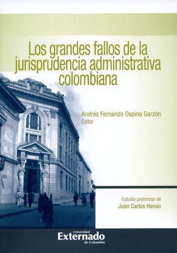 Grandes Fallos De La Jurisprudencia Administrativa Colombiana, Los