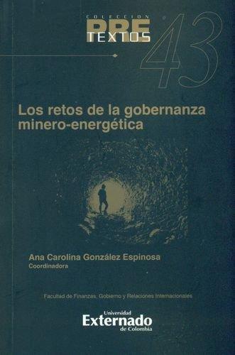 Retos De La Gobernanza Minero Energetica, Los