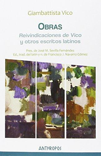 Obras G. Vico. Reivindicaciones De Vico Y Otros Escritos Latinos