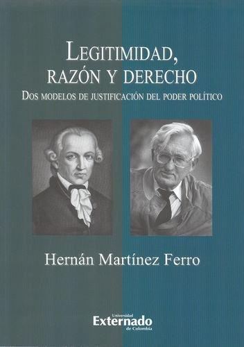 Legitimidad Razon Y Derecho. Dos Modelos De Justificacion Del Poder Politico