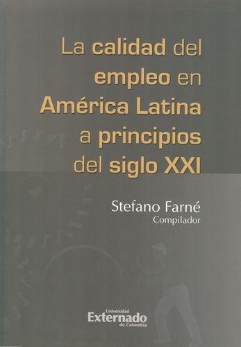 Calidad Del Empleo En America Latina A Principios Del Siglo Xxi, La