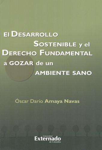 Desarrollo Sostenible Y El Derecho Fundamental A Gozar De Un Ambiente Sano, El